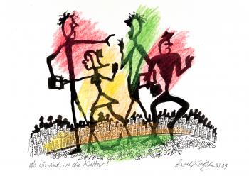 Harald Kretzschmar, 2009, Wo wir sind, ist die Kultur!, Tusche (Feder, Pinsel), farbige Pastellkreide | © Harald Kretzschmar