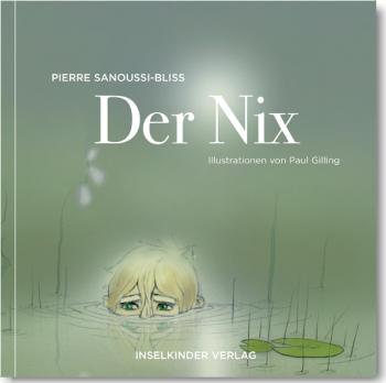 Das Buch »Der Nix« von Pierre Sanoussi-Bliss